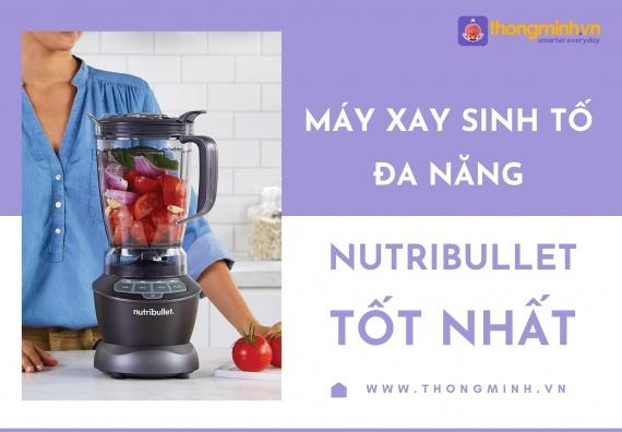 may xay sinh to da nang nutribullet tot nhat